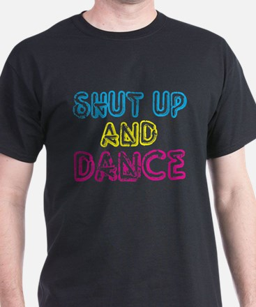 Shut Up & Dance T-Shirt