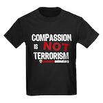 COMPASSION IS NOT TERRORISM - Kids Dark T-Shirt