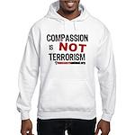 COMPASSION IS NOT TERRORISM - Hooded Sweatshirt