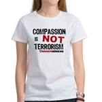 COMPASSION IS NOT TERRORISM - Women's T-Shirt