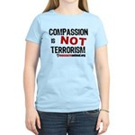 COMPASSION IS NOT TERRORISM - Women's Light T-Shir