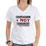 COMPASSION IS NOT TERRORISM - Women's V-Neck T-Shi