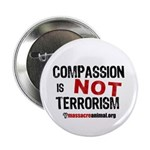 "COMPASSION IS NOT TERRORISM - 2.25"" Button (10 pac"