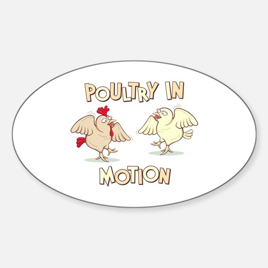 """Poultry in Motion"" Sticker (Oval)"