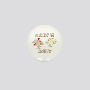 """""""Poultry in Motion"""" Mini Button"""