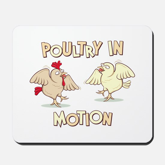 """""""Poultry in Motion"""" Mousepad"""