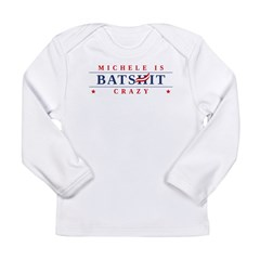 Michele is Batshit Crazy Long Sleeve Infant T-Shir