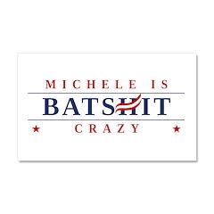 Michele is Batshit Crazy Car Magnet 20 x 12