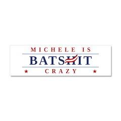 Michele is Batshit Crazy Car Magnet 10 x 3