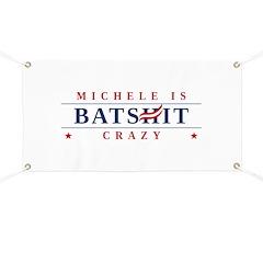 Michele is Batshit Crazy Banner