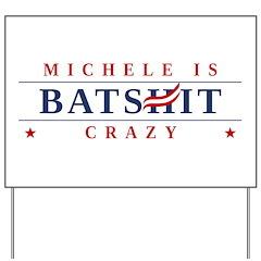 Michele is Batshit Crazy Yard Sign