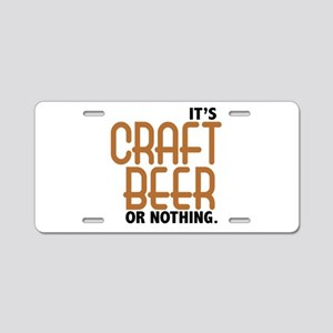 Craft Beer or Nothing Aluminum License Plate