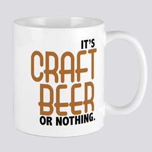 Craft Beer or Nothing Mug
