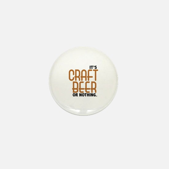 Craft Beer or Nothing Mini Button