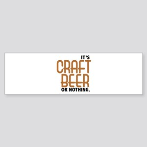 Craft Beer or Nothing Sticker (Bumper)