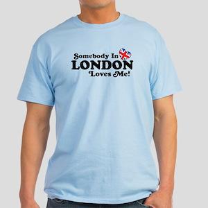 Somebody In London Loves Me Light T-Shirt