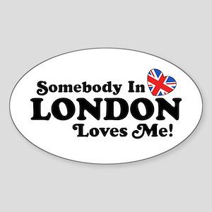 Somebody In London Loves Me Sticker (Oval)