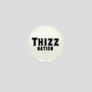 Thizz Nation Mini Button