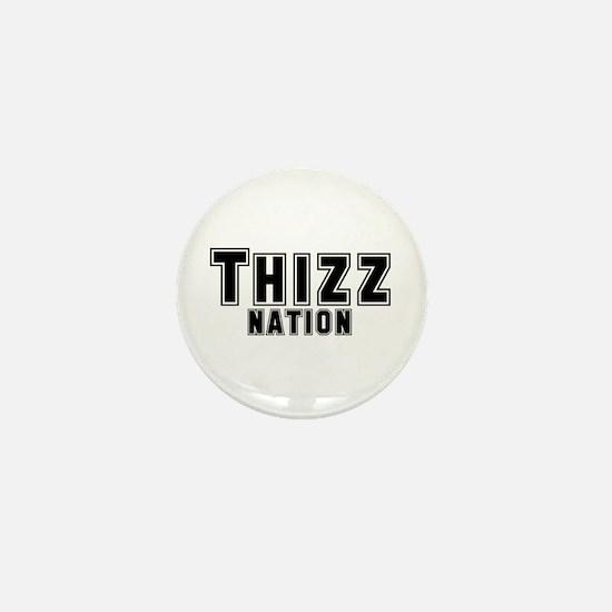 Thizz Nation Mini Button