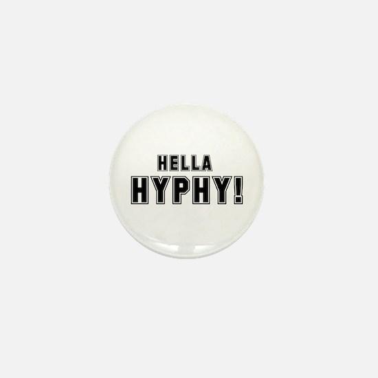 Hella Hyphy Mini Button