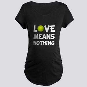 Love Means Nothing Maternity Dark T-Shirt