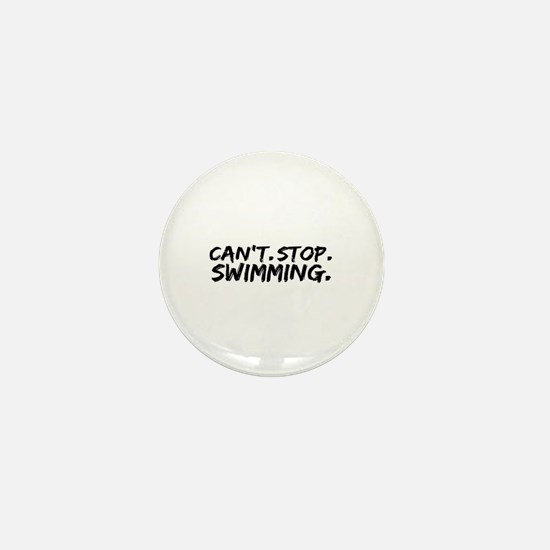 Can't Stop Swimming Mini Button