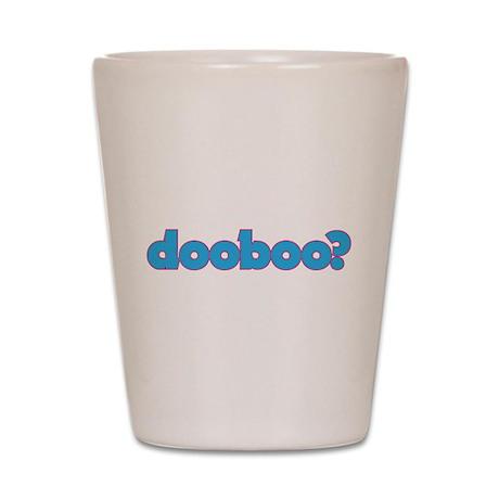 Dooboo? Shot Glass