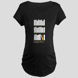 Love Your Library (white ar Maternity Dark T-Shirt