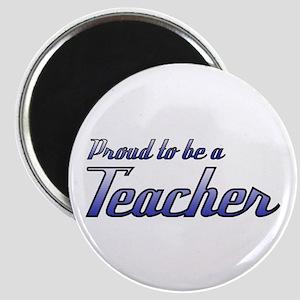 Proud to be a Teacher Magnet
