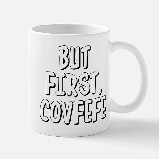 But First Covfefe Mug
