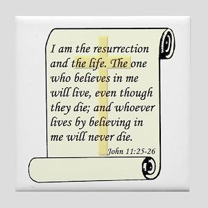 John 11:25-26 Tile Coaster