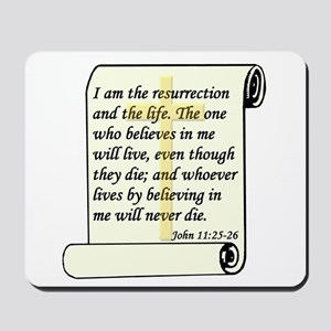 John 11:25-26 Mousepad