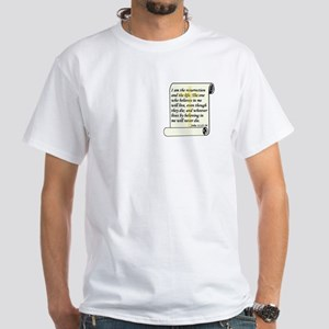 John 11:25-26 White T-Shirt
