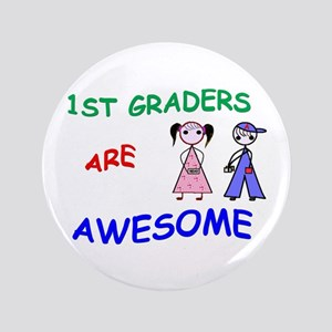 """1ST GRADERS ARE AWESOME 3.5"""" Button"""