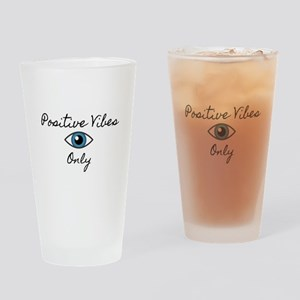 Positive Vibes Only Drinking Glass