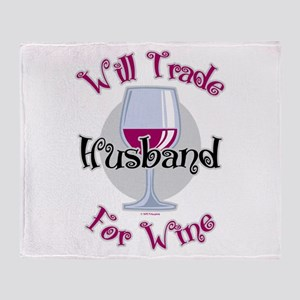 Will Trade Husband For Wine Throw Blanket