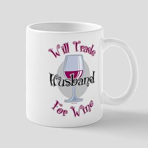 Will Trade Husband For Wine Mug