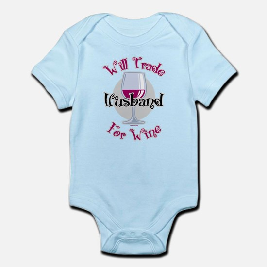 Will Trade Husband For Wine Infant Bodysuit