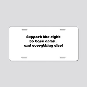 Support the Right... Aluminum License Plate