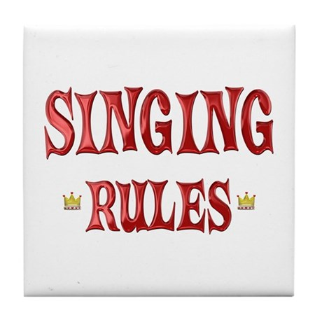 Singing Rules Tile Coaster