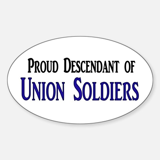 Proud Descendant Of Union Soldiers Sticker (Oval)