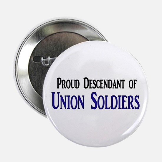 "Proud Descendant Of Union Soldiers 2.25"" Button"