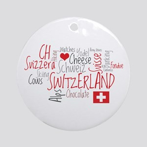 You Have to Love Switzerland Ornament (Round)