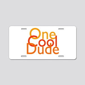One Cool Dude Aluminum License Plate