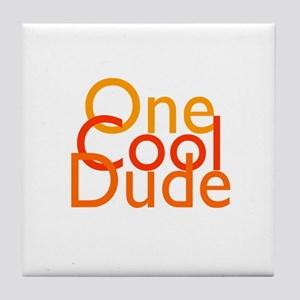 One Cool Dude Tile Coaster
