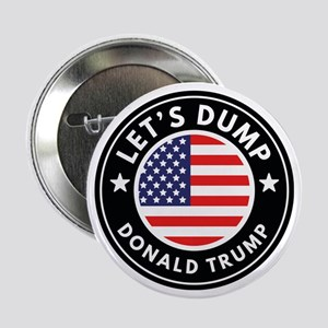 "Let's Dump Donald Trump 2.25"" Button"