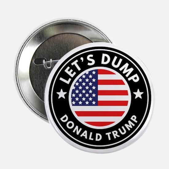 """Let's Dump Donald Trump 2.25"""" Button"""