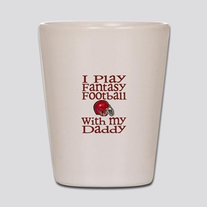 Fantasy Football with Daddy Shot Glass