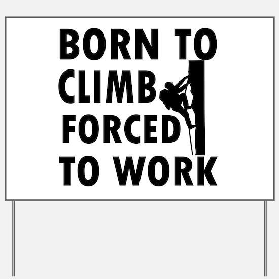 Born to Climb Yard Sign