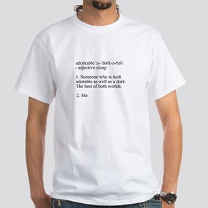 Adorkable me White T-Shirt